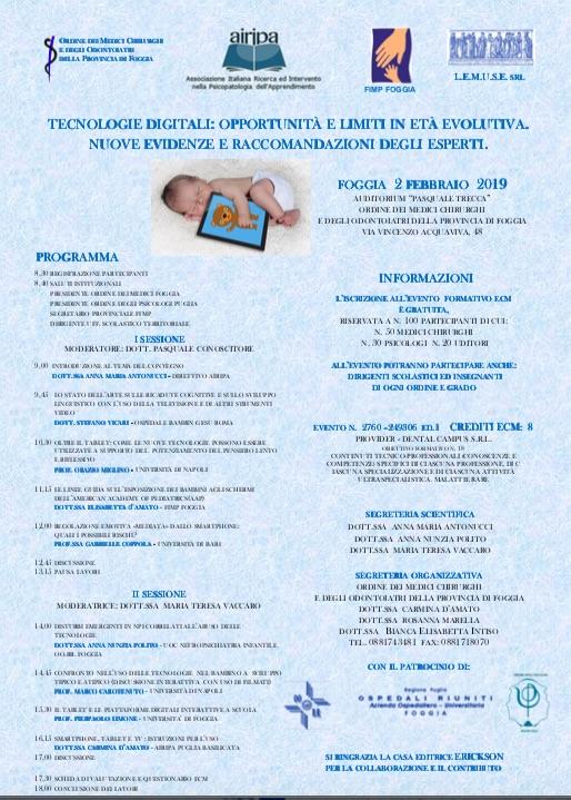 FOGGIA 2 FEBBRAIO 2019 TECNOLOGIE DIGITALI: OPPORTUNITÀ E LIMITI IN ETÀ EVOLUTIVA. NUOVE EVIDENZE E RACCOMANDAZIONI DEGLI ESPERTI